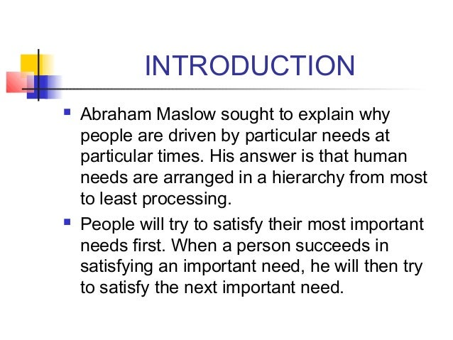 abraham maslow essays Essay on how useful abraham maslow's theory of motivation in understanding and predicting behaviour at work motivation has been a hot topic for debate.