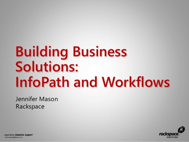 Tutorial: Building Business Solutions: InfoPath & Workflows by Jennifer Mason - SPTechCon