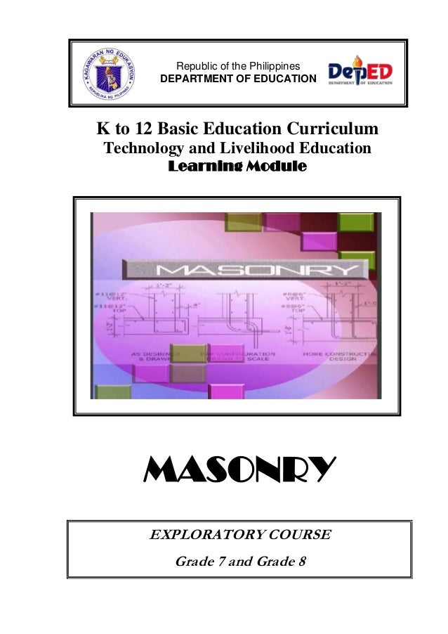 K to 12 Basic Education Curriculum Technology and Livelihood Education Learning Module MASONRY EXPLORATORY COURSE Grade 7 ...