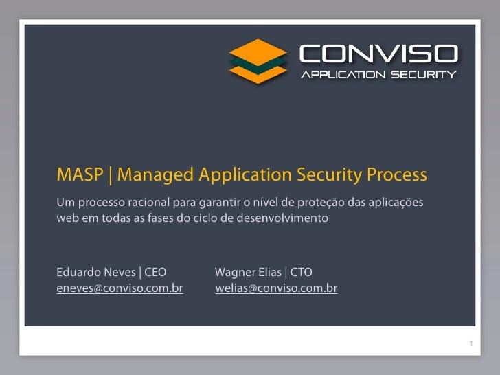 MASP | Managed Application Security ProcessUm processo racional para garantir o nível de proteção das aplicaçõesweb em tod...