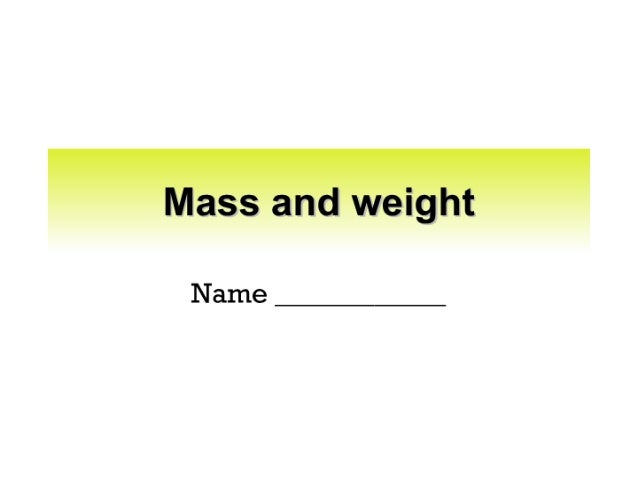 Mass and weight  Name