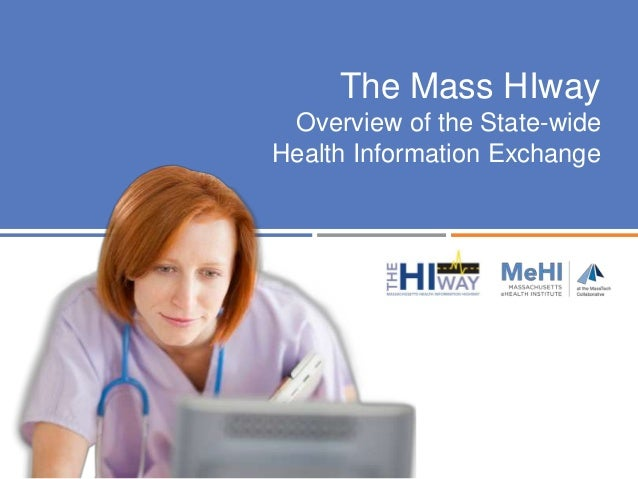 The Mass HIway Overview of the State-wide Health Information Exchange