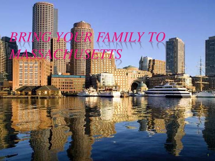 BRING YOUR FAMILY TO Massachusetts<br />1<br />