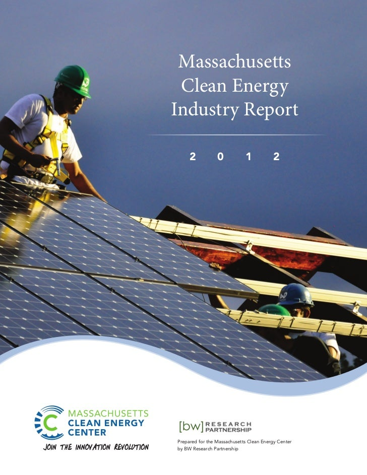 Massachusetts Clean EnergyIndustry Report     2           0           1            2Prepared for the Massachusetts Clean E...