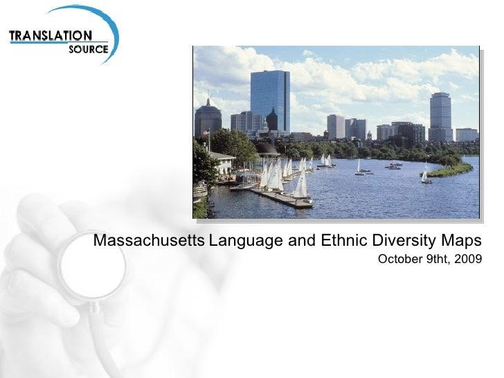 Massachusetts   Language and Ethnic Diversity Maps October 9th, 2009