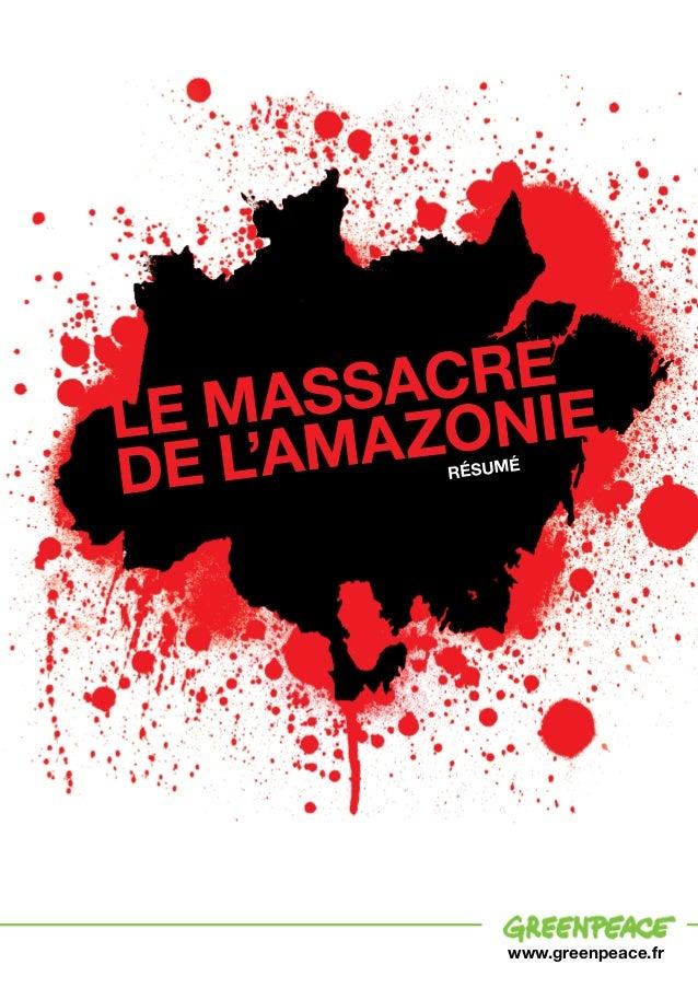 www.greenpeace.fr LE MASSACRE DE L'AMAZONIE Résumé
