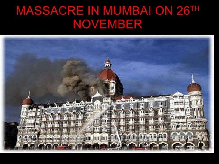 MASSACRE IN MUMBAI ON 26 TH  NOVEMBER