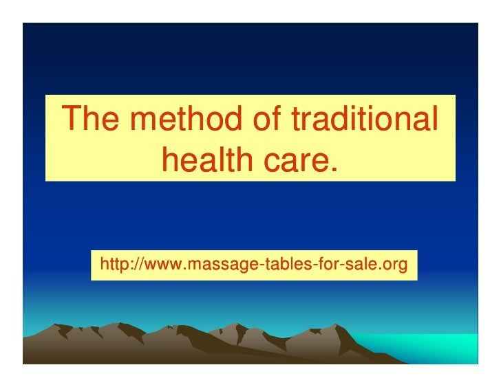 The method of traditional     health care.  http://www.massage-tables-for-  http://www.massage-tables-for-sale.org