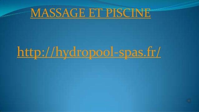 MASSAGE ET PISCINE http://hydropool-spas.fr/