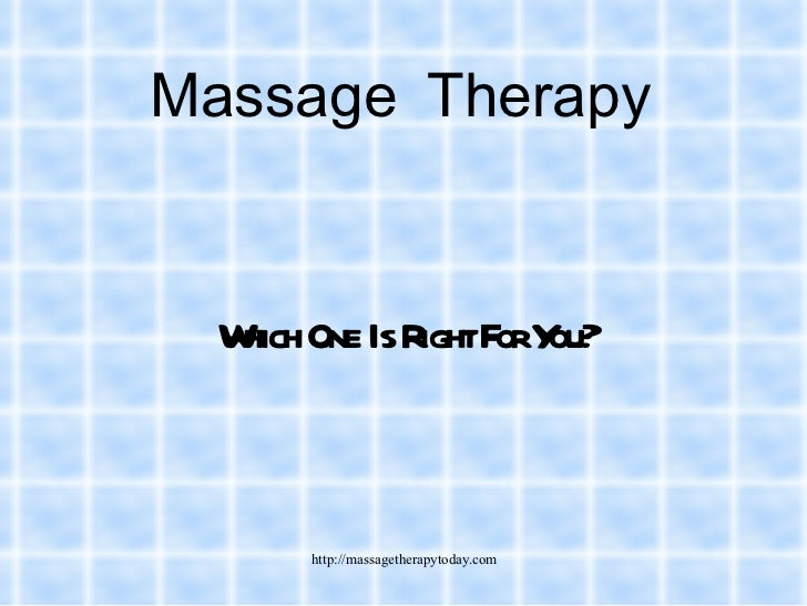 Massage Therapy Which One Is Right For You?