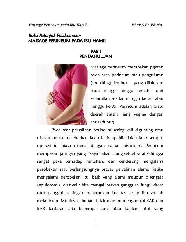 Massage Perineum pada Ibu Hamil                         Ishak,S.Ft.,PhysioBuku Petunjuk Pelaksanaan:MASSAGE PERINEUM PADA ...