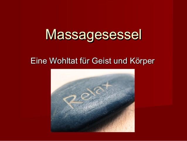 MassagesesselMassagesessel Eine Wohltat für Geist und KörperEine Wohltat für Geist und Körper
