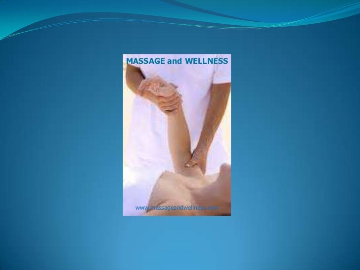 MASSAGE and WELLNESS<br />www.massageandwellness.com<br />