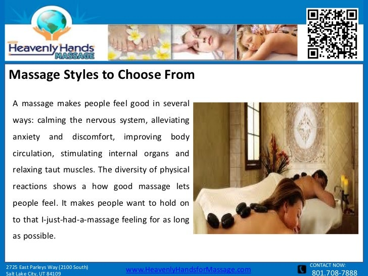 Massage Styles to Choose From  A massage makes people feel good in several  ways: calming the nervous system, alleviating ...