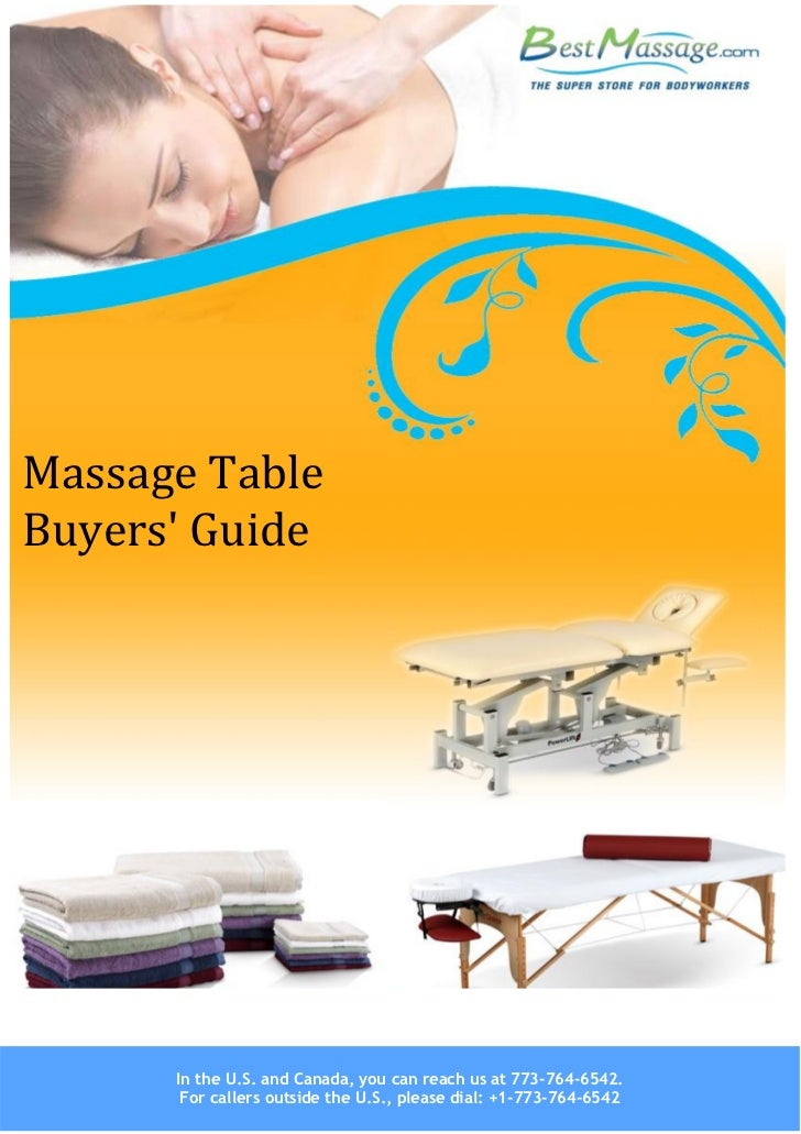 Massage TableBuyers Guide      In the U.S. and Canada, you can reach us at 773-764-6542.       For callers outside the U.S...