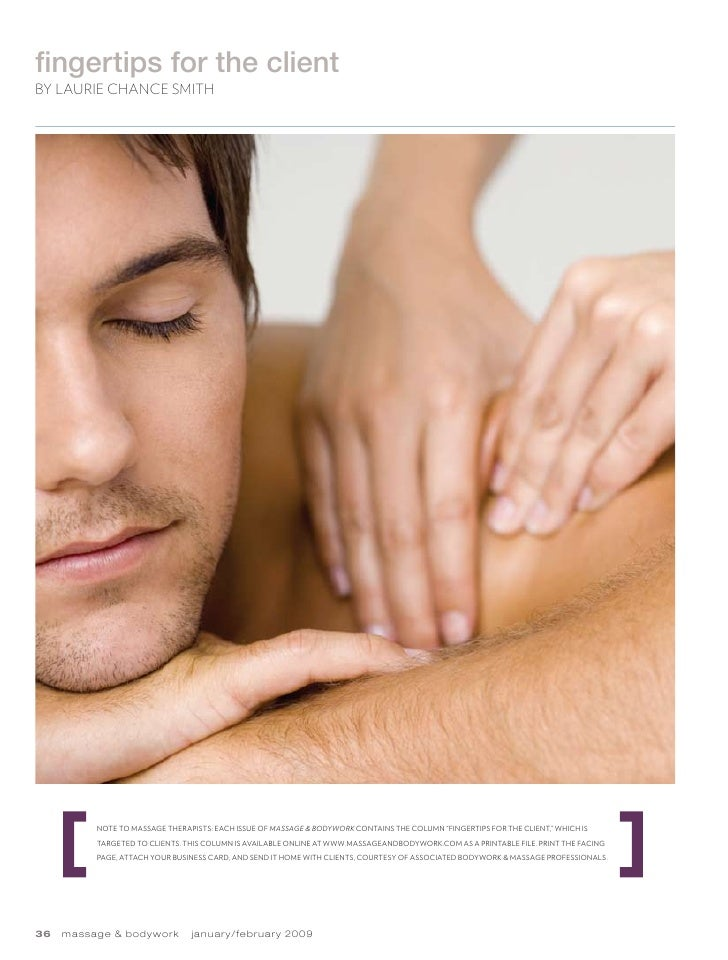 fingertips for the client By Laurie ChanCe Smith               Note to massage therapists: each issue of Massage & Bodywor...