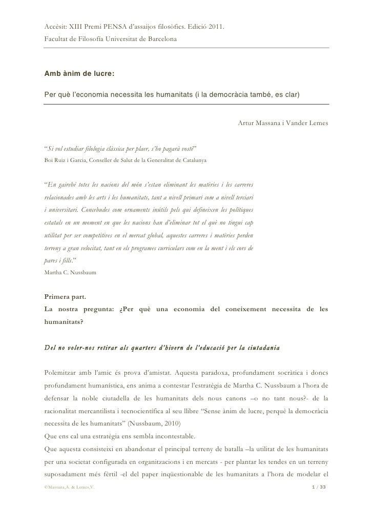 Accèsit: XIII Premi PENSA d'assaijos filosòfics. Edició 2011.Facultat de Filosofía Universitat de BarcelonaAmb ànim de luc...