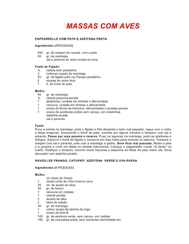MASSAS COM AVESPAPPARDELLE COM PATO E AZEITONA PRETAIngredientes (4PESSOAS) 500     gr. de maigret de canard, com a pele 5...