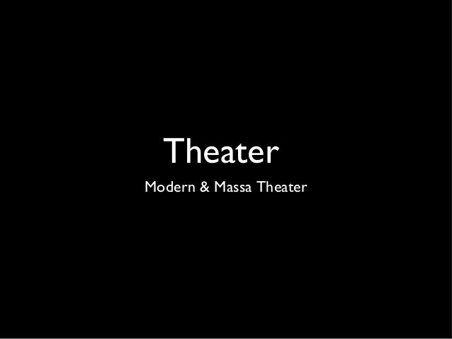 TheaterModern & Massa Theater