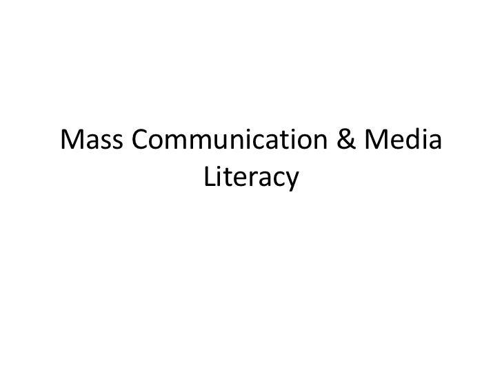 Mass Communication & Media Literacy<br />