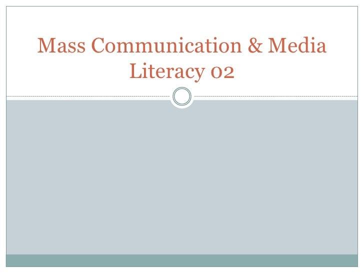 Mass Communication & Media Literacy 02<br />