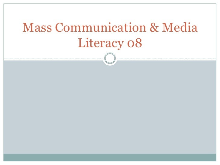 Mass Communication & Media        Literacy 08