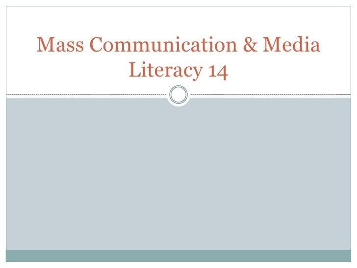 Mass Communication & Media Literacy 14<br />