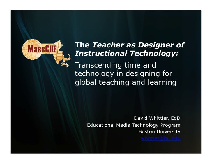The Teacher as Designer ofInstructional Technology:Transcending time andtechnology in designing forglobal teaching and lea...