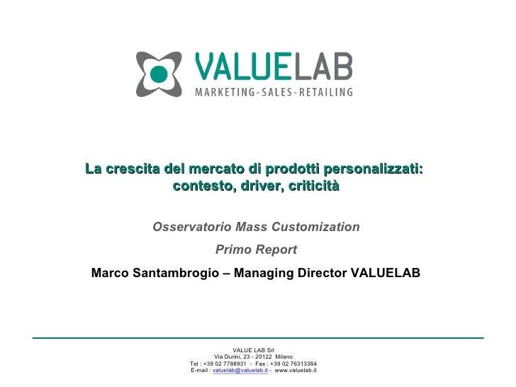 La crescita del mercato di prodotti personalizzati:  contesto, driver, criticità Osservatorio Mass Customization Primo Rep...