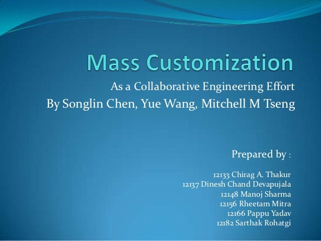 As a Collaborative Engineering EffortBy Songlin Chen, Yue Wang, Mitchell M Tseng                                      Prep...