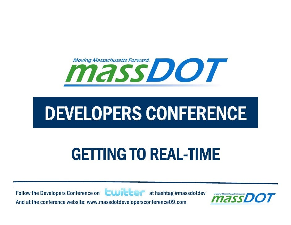 DEVELOPERS CONFERENCE                        GETTING TO REAL-TIME  Follow the Developers Conference on                   a...