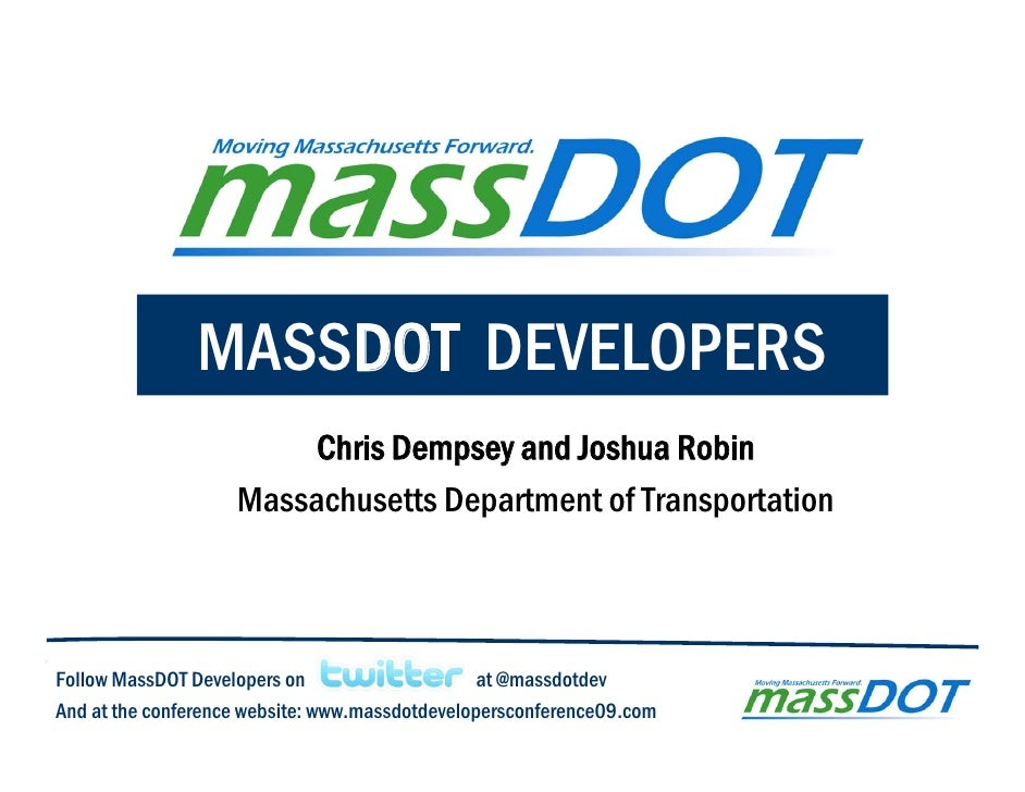 MASSDOT DEVELOPERS                          Chris Dempsey and Joshua Robin                     Massachusetts Department of...