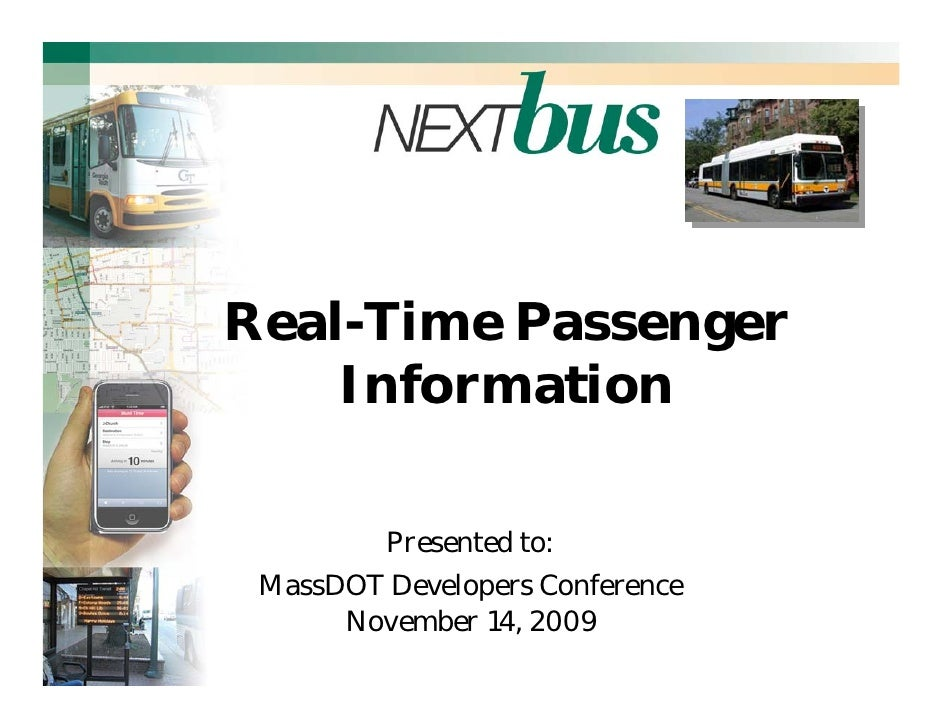 Real-Time Passenger     Information          Presented to:  MassDOT Developers Conference       November 14, 2009