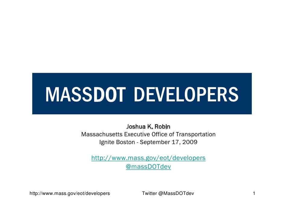 MASSDOT DEVELOPERS                                     Joshua K. Robin                      Massachusetts Executive Office...