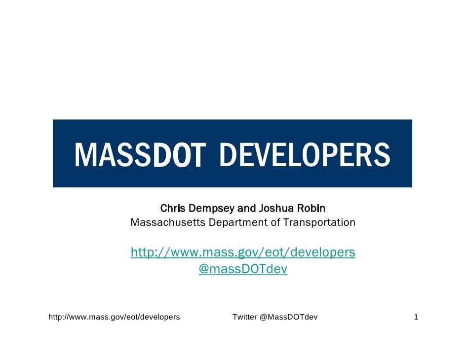 MASSDOT DEVELOPERS                           Chris Dempsey and Joshua Robin                      Massachusetts Department ...
