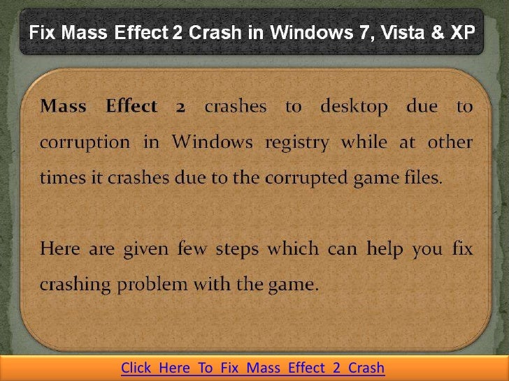 How to Fix Mass Effect 2 Crash in Windows 7, Vista and XP