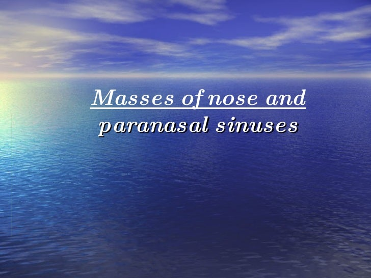 Masses of nose and   paranasal sinuses
