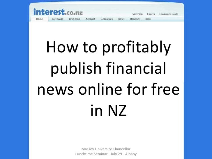 How to profitably publish financial news online for free in NZ<br />Massey University Chancellor Lunchtime Seminar - July ...