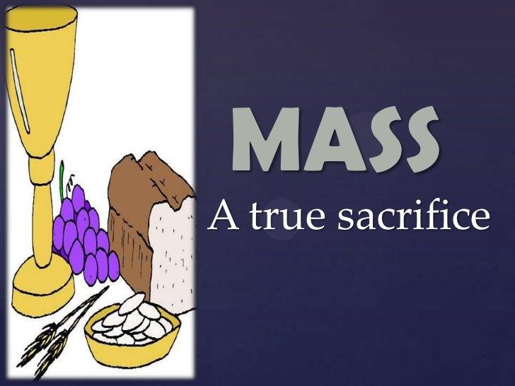 MASS{   A true sacrifice