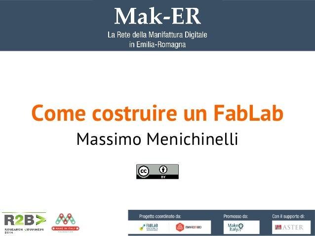 Come costruire un FabLab Massimo Menichinelli