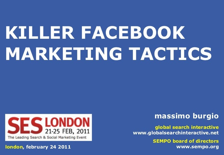KILLER FACEBOOKMARKETING TACTICS                                  massimo burgio                                  global s...