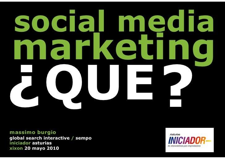Social Media Marketing Que? Iniciador Asturias 2010
