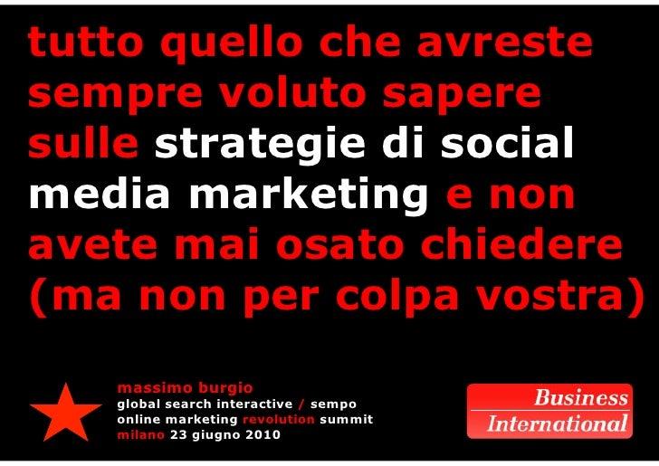 tutto quello che avreste sempre voluto sapere sulle strategie di social media marketing e non avete mai osato chiedere (ma...
