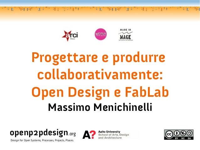 Open Design e FabLab @Dalla Fabbrica alle Fabbriche 16.11.2012
