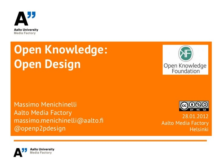 Open Knowledge:Open DesignMassimo MenichinelliAalto Media Factory                                       28.01.2012massimo....