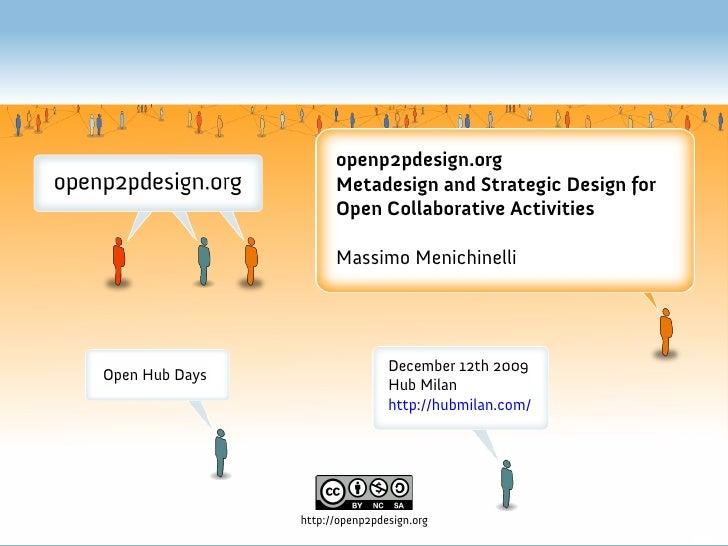 openp2pdesign.org                       Metadesign and Strategic Design for                       Open Collaborative Activ...