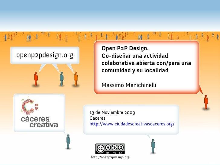 Open P2P Design.                   Co-diseñar una actividad                   colaborativa abierta con/para una           ...