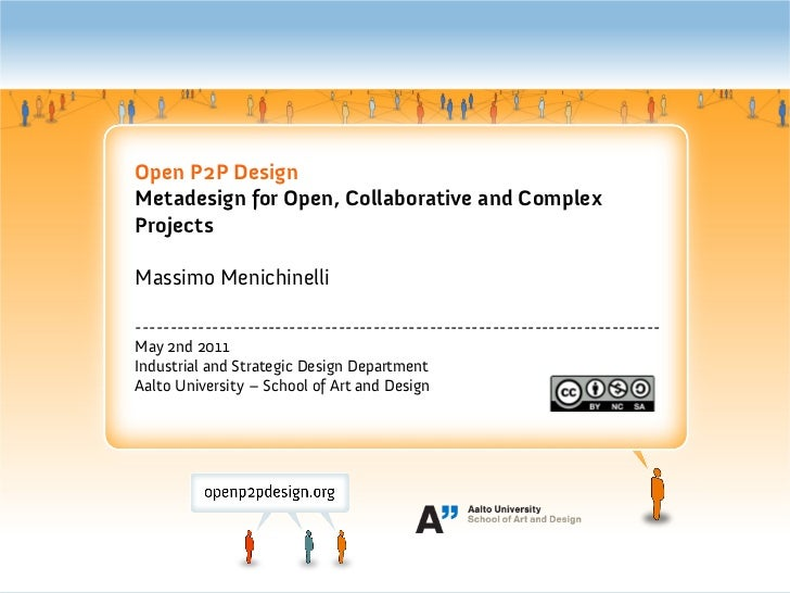 Open P2P DesignMetadesign for Open, Collaborative and ComplexProjectsMassimo Menichinelli---------------------------------...