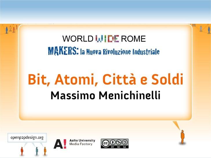 Bit, Atomi, Città e Soldi   Massimo Menichinelli