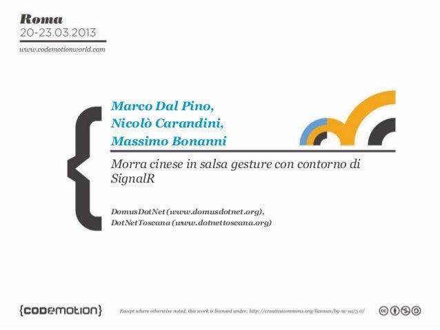 Marco Dal Pino,Nicolò Carandini,Massimo BonanniMorra cinese in salsa gesture con contorno diSignalRDomusDotNet (www.domusd...